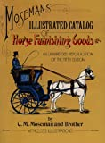 img - for Moseman's Illustrated Catalog of Horse Furnishing Goods: An Unabridged Republication of the Fifth Edition book / textbook / text book