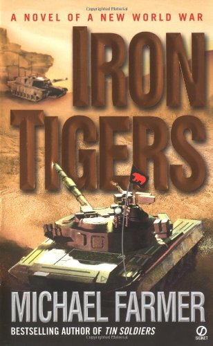 Iron Tigers, by Michael Farmer