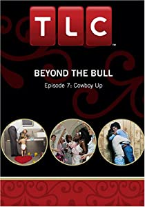 Beyond the Bull - Episode 7: Cowboy Up