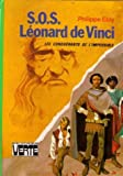 echange, troc Philippe Ebly - S.O.S Léonard de Vinci : Série : Les conquérants de l'impossible : Collection : Bibliothèque verte cartonnée & illustrée
