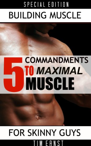 5 Commnadments To Maximal Muscle