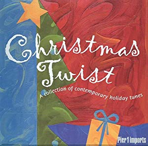 Christmas Twist - A Collection of Contemporary Holiday Tunes (Pier 1)
