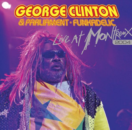 George Clinton and Parliament Funkadelic - Live at Montreux 2004 cover