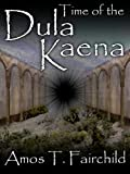 Time of the Dula Kaena
