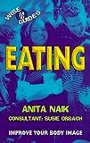 Eating (Wise Guides) (0340744111) by Naik, Anita