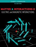 img - for Matter and Interactions, Volume II: Electric and Magnetic Interactions book / textbook / text book