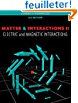 Matter and Interactions, Volume II: E...