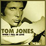 Tom Jones When I Fall In Love
