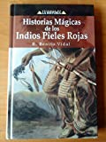img - for Historias Magicas de Los Indios Pieles Rojas book / textbook / text book