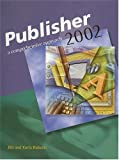 Microsoft Publisher 2002: A Compreshensive Approach, Student Edition