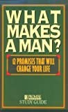 img - for What Makes a Man? Study Guide: Twelve Promises That Will Change Your Life book / textbook / text book