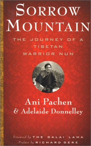 Sorrow Mountain: The Journey of a Tibetan Warrior Nun