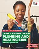 img - for The City & Guilds Textbook: Level 3 NVQ Diploma in Plumbing and Heating 6189 Units 301, 304 and 305 (Vocational) by Maskrey, Michael B., Atkinson, Neville (2013) Paperback book / textbook / text book