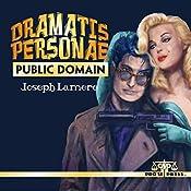 Dramatis Personae: Public Domain | Joseph Lamere