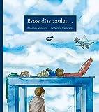 Estos d�as azules . . . (Spanish Edition)
