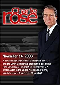 Charlie Rose with John Edwards; Jeremy Greenstock (November 14, 2006)