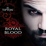 Royal Blood: A Four Story Paranormal Romance Collection | A. J. Tipton