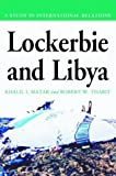img - for Lockerbie and Libya: A Study in International Relations by Matar, Khalil I., Thabit, Robert W. (2003) Paperback book / textbook / text book
