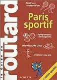 echange, troc Guide du Routard - Guide du Routard : Paris sportif 2004