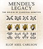 Mendel's Legacy: The Origin of Classical Genetics (0879696753) by Elof Axel Carlson