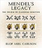 Mendel's Legacy: The Origin of Classical Genetics (0879696753) by Carlson, Elof Axel