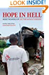 (HOPE IN HELL: INSIDE THE WORLD OF DO...