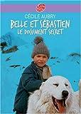 echange, troc Cécile Aubry - Belle et Sébastien, Tome 2 : Le document secret