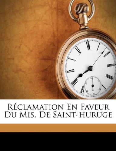 Réclamation en faveur du Mis. de Saint-Huruge