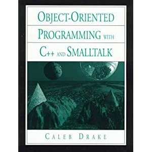 Introduction to Object-Oriented Programming Languages in C++ and Smalltalk