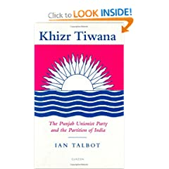 Khizr Tiwana, the Punjab Unionist Party and the Partition of India (SOAS London Studies on South Asia)