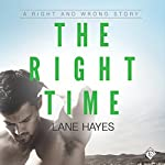 The Right Time: Right and Wrong, Book 3 | Lane Hayes