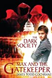 img - for The Dark Society (Max and the Gatekeeper Book IV) (Studies on the History of Society and Culture) book / textbook / text book