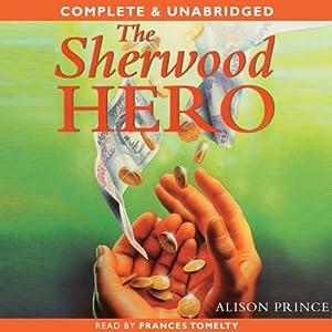 The Sherwood Hero | [Alison Prince]