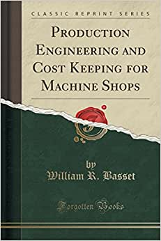 Production Engineering And Cost Keeping For Machine Shops (Classic Reprint)
