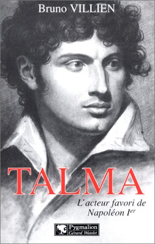 Talma, l'acteur favori de Napoléon Ier