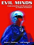 Evil Minds: Understanding and Responding to Violent Predators