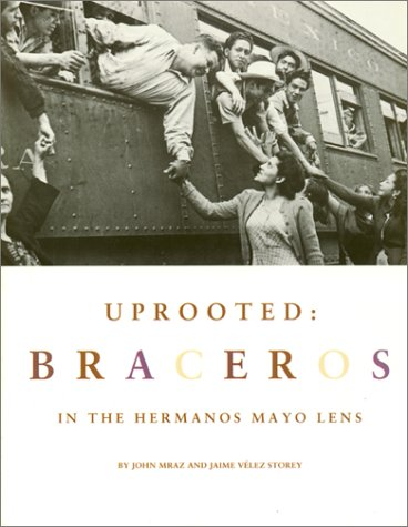 Uprooted: Braceros in the Hermanos Mayo's Lens