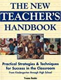img - for The New Teacher's Handbook: Practical Strategies & Techniques for Success in the Classroom from Kindergarten Through High School book / textbook / text book