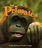 Les Primates (Le Petit Monde Vivant / Small Living World) (French Edition)