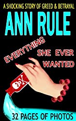Everything She Ever Wanted: A True Story of Obsessive Love, Murder, and Betrayal