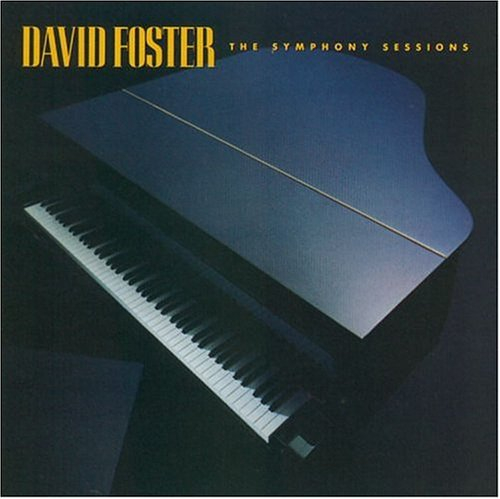 David Foster - Symphony Sessions - Zortam Music