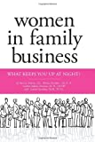 img - for Women in Family Business: What Keeps You up at Night? by Annino J.D., Patricia M., Davidow Ed.D, Thomas D., Harrison (2009) Paperback book / textbook / text book
