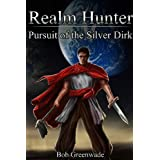Realm Hunter: Pursuit of the Silver Dirk ~ Bob Greenwade
