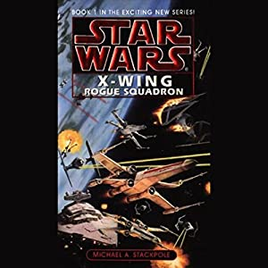 Star Wars: The X-Wing Series, Volume 1: Rogue Squadron Audiobook