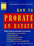 How to Probate an Estate: California (10th ed)