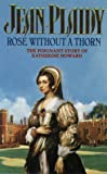 The Rose Without a Thorn (0006478840) by Jean Plaidy