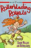 img - for Rollerblading Royals (Read Alone) book / textbook / text book