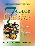 7-Color Cuisine: A Cookbook and Nutrition Guide