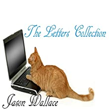 The Letters Collection (       UNABRIDGED) by Jason Wallace Narrated by Sharon Lacey, Kevin Hines