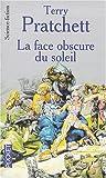 echange, troc Terry Pratchett - La Face Obscure Du Soleil